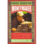 Moneymaker. Poker Champion.