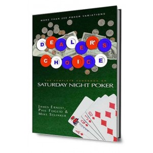 Dealer's Choice. The complete handbook for Saturday Night Poker
