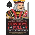 Cowboys Full: The Story of Poker.