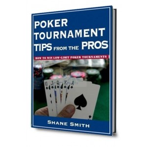 Poker tournament tips from the pros: How to win low limit poker tournaments