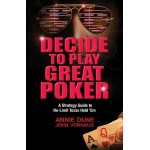 Decide to Play Great Poker.