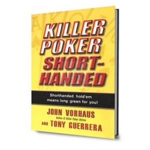 Killer poker shorthanded