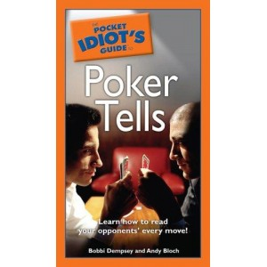 Pocket Idiot's Guide to Poker Tells