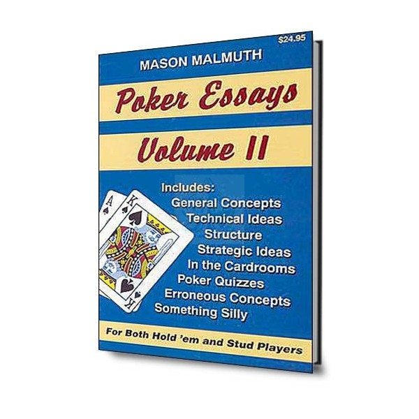 poker essays vol. 1-3 by mason malmuth Poker book reviews poker essays volume iii author: mason malmuth publisher: two plus two publishing price: the articles in poker essays volume iii are.