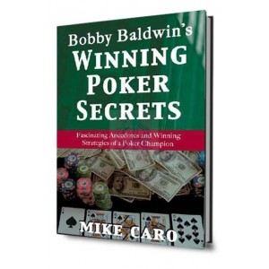 Bobby Baldwin's Winning Poker Secrets